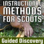 Instructional Methods for Scouts – Guided Discovery