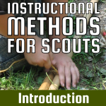 Instructional Methods for Scouts – Introduction