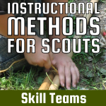 Instructional Methods for Scouts – Skill Teams