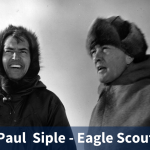 Paul Siple – Eagle Scout