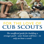 Cub Leader Questions? Read 'For the Love of Cub Scouts'
