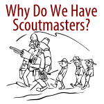 Why We Have Scoutmasters