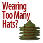 Wearing Too Many Hats?