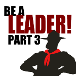 Acting Like a Leader – Be a Leader! Part 3