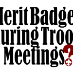 Scoutmaster Podcast 203 – Merit Badges at Meetings?