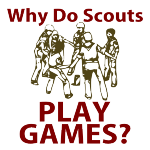 Why do Scouts Play Games?