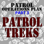 Patrol Operations Plan Part 3 – Field Treks
