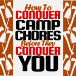 Conquer Camp Chores Before They Conquer You!