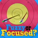 Scoutmaster Minute – Fuzzy or Focused?