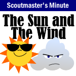 Scoutmaster's Minute – The Sun and the Wind