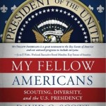 My Fellow Americans – Scouting and the Presidency