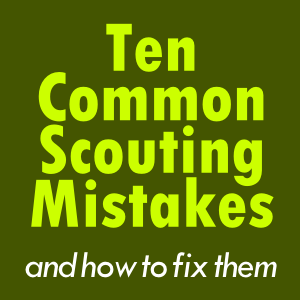 ten scouting mistakes