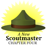 A New Scoutmaster – Chapter Four