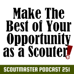 Podcast 251 – Make the most of being a Scouter