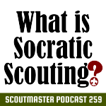 Podcast 259 – Socratic Scouting