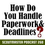 Scoutmaster Podcast 260 Paperwork!