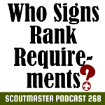 Scoutmaster Podcast 268 – Rank Requirements