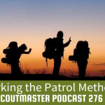 Scoutmaster Podcast 276 – Patrol Method