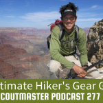 Scoutmaster Podcast 277 – Hiker's Gear Guide