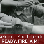 Developing Youth Leaders – Ready, Fire, Aim
