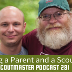 Scoutmaster Podcast 281 – Parent and Scouter