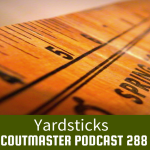Scoutmaster Podcast 288 – Yardsticks
