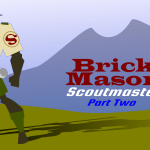 Encore Podcast 3 – Brick Mason Scoutmaster
