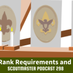 New Rank Requirements – Podcast 298