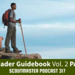 Podcast 317 – Troop Leader Guidebook Vol. 2 PART ONE