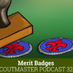 Podcast 329 – Merit Badges