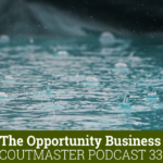 Scoutmaster Podcast 335 | The Opportunity Business