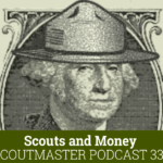 Scoutmaster Podcast 337 – Scouts and Money