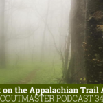 Scoutmaster Podcast 346 – On The Appalachian Trail Again