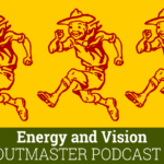 Scoutmaster Podcast 356 Energy and Vision
