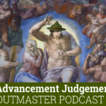 Scoutmaster Podcast 358 – Scout Advancement Judgement calls