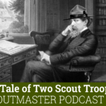 Podcast 359 – A Tale of Two Scout Troops