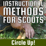Instructional Methods For Scouts – Circle Up!