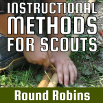 Instructional Methods For Scouts – Round Robins