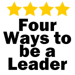 Four Ways to be a Leader
