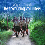 Why You Should be a Scouting Volunteer
