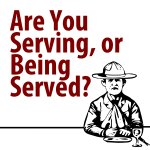 Are you Serving Scouts or Expecting to be Served?