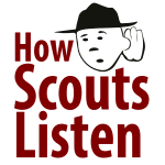 How Scouts Listen