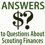 Answers to Questions about Scouting Finances