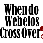Scoutmaster Podcast 204 – Webelos Cross Over
