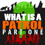 What is a Patrol? Part 1 – A Team for Adventure