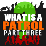 What is a Patrol? Part 3 – Get Active!