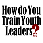 Scoutmaster Podcast 213 – Youth Leader Training