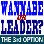 Wannabe or Real Leader?