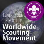 Taking Your Place in the World Scouting Movement