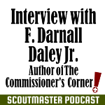 Scoutmaster Podcast 222- Interview with Darnall Daley